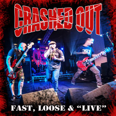 "Crashed Out - Fast, Loose & ""Live"" 12"" LP in Classic Black or Solid Red Vinyl"