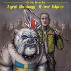 "Close Shave/Agent Bulldogg - We Will Never Die 7"" vinyl (gold vinyl)"