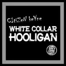 Citizen Keyne - White Collar Hooligan 12 LP