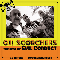 Evil Conduct - Oi! Scorchers (The Best Of Evil Conduct) CD