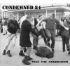 Condemned 84 - Face the Aggression CD Digipack