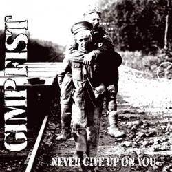 Gimp Fist - Never Give Up On You CD