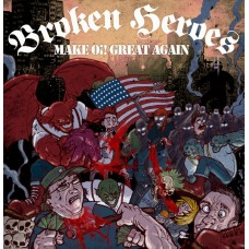 Broken Heroes - Make Oi! Great Again CD Digipack