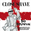 "Close Shave - Bad Reputation 12"" LP Red/White"