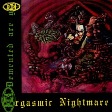 "Demented Are Go - Orgasmic Nightmare 12"" LP 300 copies only Toxic Green Vinyl"