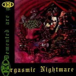"Demented Are Go - Orgasmic Nightmare 12"" LP 300 copies only Toxic Green Vinyl"