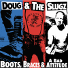 """Doug & The Slugz - Boots, Braces And A Bad Attitude 12"""" Vinyl Red/White/Blue Splatter on Clear vinyl and Classic Black or Blue vinyl"""