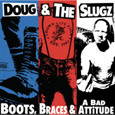 "Doug & The Slugz - Boots, Braces And A Bad Attitude 12"" Vinyl Red/White/Blue Splatter on Clear vinyl and Classic Black or Blue vinyl"