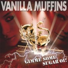 "Vanilla Muffins - Gimme Some Sugar Oi! 12"" LP"